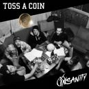 Toss a Coin/Insanity