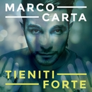Tieniti forte/Marco Carta