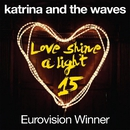 Love Shine a Light (15th Anniversary Edition)/Katrina and the Waves
