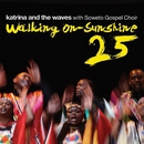Walking on Sunshine (with Soweto Gospel Choir) [25th Anniversary Edition]/Katrina and the Waves