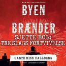 Byen brænder - Sjette bog: Tre slags fortvivelse (uforkortet)/Garth Risk Hallberg