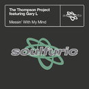 Messin' With My Mind (feat. Gary L)/The Thompson Project