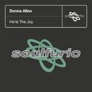 He Is The Joy/Donna Allen