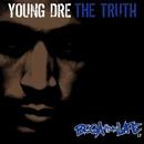 Bigga Than Life/Young Dre The Truth