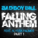 Falling Anthem Pt. 1 (feat. Alyssa Palmer)/Bad Boy Bill