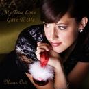 My True Love Gave To Me/Maren Ord