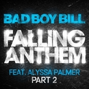 Falling Anthem Pt. 2 (feat. Alyssa Palmer)/Bad Boy Bill