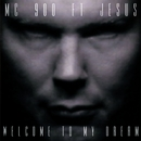 Welcome To My Dream/MC 900 Ft. Jesus