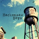 Love What You Do/Hackensaw Boys