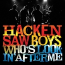 Who's Looking After Me?/Hackensaw Boys