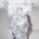 Magnetic/Angel Snow