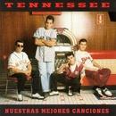 Nuestras mejores canciones/Tennessee