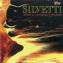 World Without Words/Silvetti
