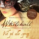 Vid på alle sprog - Whitehall 4 (uforkortet)/Madeleine Robins