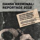 """""""Haraldsgade-sagen"""" og den københavnske bandekonflikt - Dansk Kriminalreportage (uforkortet)/Peter Dalegaard, Per Stig Andersen"""