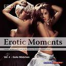 Geile Mädchen - Erotic Moments Vol. 4 (Ungekürzt)/Diverse