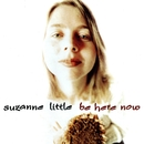 Be Here Now/Suzanne Little