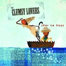 After The Flood/The Clumsy Lovers