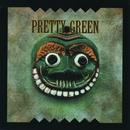 Pretty Green/Pretty Green