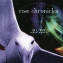 Glide (Free Above)/Rose Chronicles