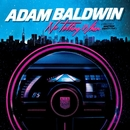 No Telling When (Precisely Nineteen Eighty-Five)/Adam Baldwin