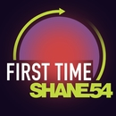 First Time/Shane 54