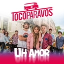 Uh amor (feat. Lionel Ferro)/#TocoParaVos