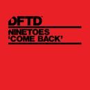 Come Back/Ninetoes