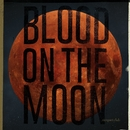 Blood on the Moon/Racquet Club