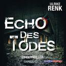 Echo des Todes (Ungekürzt)/Ulrike Renk