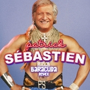 Baracuda (Remix)/Patrick Sébastien
