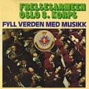 Fyll verden med musikk/Frelsearmeen Oslo 3. korps