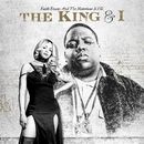 The King & I/Faith Evans And The Notorious B.I.G.