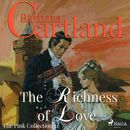 The Richness of Love - The Pink Collection 31 (Unabridged)/Barbara Cartland