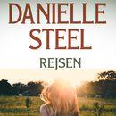 Rejsen (uforkortet)/Danielle Steel