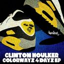 Colorwayz 4 Dayz/Clinton Houlker