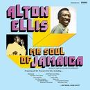Mr Soul of Jamaica/Alton Ellis