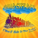 C'mon N' Ride It (The Train)/Quad City DJ's
