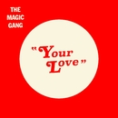 Your Love/The Magic Gang