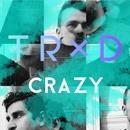 Crazy/TRXD