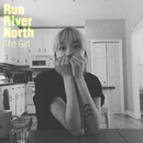 The Girl/Run River North