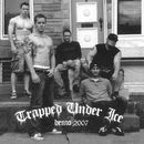 Demo 2007/Trapped Under Ice