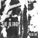 Head Oh/The Bland