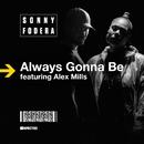 Always Gonna Be (feat. Alex Mills) [Remixes]/Sonny Fodera
