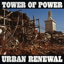 Urban Renewal/Tower Of Power