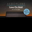 Love On Hold (feat. Tawatha Agee) [Remixes]/Aeroplane