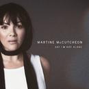 Say I'm Not Alone/Martine McCutcheon