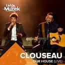 Our House (Uit Liefde Voor Muziek) [Live]/Clouseau