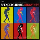 Diggy (Cary Singer Remix)/Spencer Ludwig