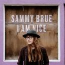 I Never Said/Sammy Brue